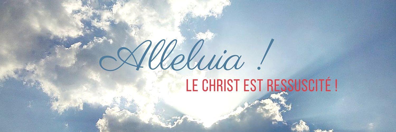 Alleluia Christ est ressuscité !